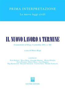 Libro Il nuovo lavoro a termine. Commentario al D.Lgs. 6 settembre 2001, n.368