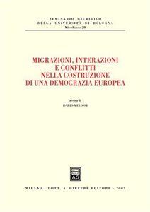 Libro Migrazioni, interazioni e conflitti nella costruzione di una democrazia europea