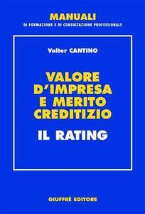 Libro Valore d'impresa e merito creditizio. Il rating Valter Cantino