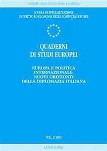 Foto Cover di Quaderni di studi europei (2001). Vol. 2: Europa e politica internazionale: nuovi orizzonti della diplomazia italiana., Libro di  edito da Giuffrè