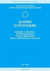 Quaderni di studi europei (2001). Vol. 2: Europa e politica internazionale: nuovi orizzonti della diplomazia italiana.