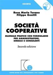 Società cooperative. Manuale pratico con formulario per amministratori, sindaci e consulenti