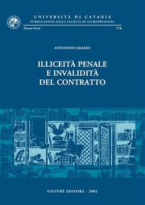 Libro Illiceità penale e invalidità del contratto Antonino Grasso