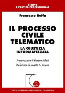 Il processo civile telematico. La giustizia informatizzata