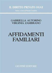 Foto Cover di Affidamenti familiari, Libro di Gabriella Autorino Stanzione,Virginia Zambrano, edito da Giuffrè