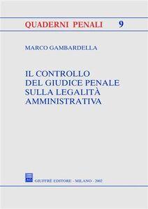 Libro Il controllo del giudice penale sulla legalità amministrativa Marco Gambardella
