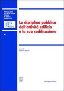 Foto Cover di La disciplina pubblica dell'attività edilizia e la sua codificazione. Atti del 5º Convegno nazionale (Ancona, 16-17 novembre 2001), Libro di  edito da Giuffrè