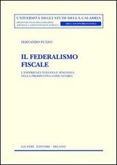 Il federalismo fiscale. L'esperienza italiana e spagnola nella prospettiva comunitaria