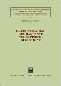 Libro La cooperazione del mandante nel rapporto di gestione Luigi D'Alessandro