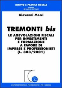 Libro Tremonti bis. Le agevolazioni fiscali per investimenti e formazione a favore di imprese e professionisti (L. 383/2001) Giovanni Mocci