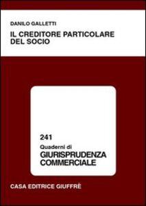 Libro Il creditore particolare del socio Danilo Galletti