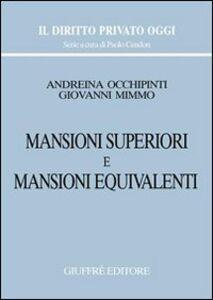 Foto Cover di Mansioni superiori e mansioni equivalenti, Libro di Andreina Occhipinti,Giovanni Mimmo, edito da Giuffrè