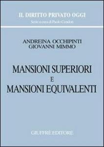 Libro Mansioni superiori e mansioni equivalenti Andreina Occhipinti , Giovanni Mimmo