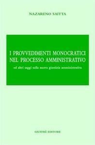 I provvedimenti monocratici nel processo amministrativo. Ed altri saggi sulla nuova giustizia amministrativa - Nazareno Saitta - copertina