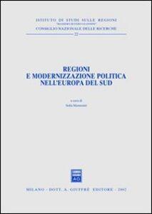 Libro Regioni e modernizzazione politica nell'Europa del sud