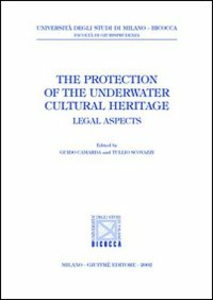 Libro The protection of the underwater cultural heritage. Legal aspects. A Conference (Palermo-Siracusa, 8-10 March 2001)