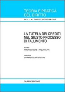 Libro La tutela dei crediti nel giusto processo di fallimento