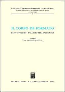 Foto Cover di Il corpo de-formato. Nuovi percorsi dell'identità personale. Atti del Convegno (Università di Roma «Tor Vergata», gennaio 2001), Libro di  edito da Giuffrè