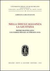 Nella disuguaglianza la giustizia. Pietro Mantegazza e il Codice penale austriaco (1816)