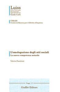 L' omologazione degli atti sociali. La nuova competenza notarile