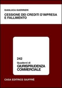 Libro Cessione dei crediti d'impresa e fallimento Gianluca Guerrieri