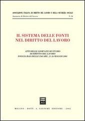 Il sistema delle fonti nel diritto del lavoro. Atti delle Giornate di studio di diritto del lavoro (Foggia, 25-26 maggio 2001)