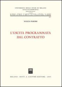 Foto Cover di L' uscita programmata dal contratto, Libro di Nuccia Parodi, edito da Giuffrè