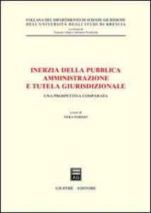 Libro Inerzia della pubblica amministrazione e tutela giurisdizionale. Una prospettiva comparata