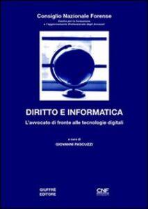 Libro Diritto e informatica. L'avvocato di fronte alle tecnologie digitali