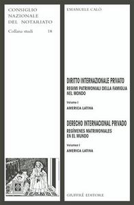 Libro Diritto internazionale privato. Regimi patrimoniali della famiglia nel mondo. Vol. 1: America latina. Emanuele Calò