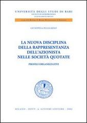 La nuova disciplina della rappresentanza dell'azionista nelle società quotate. Profili organizzativi
