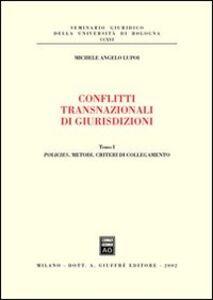 Foto Cover di Conflitti transnazionali di giurisdizioni, Libro di Michele A. Lupoi, edito da Giuffrè