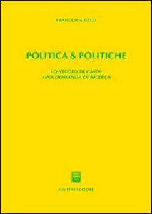 Politica & politiche. Lo studio di caso? Una domanda di ricerca