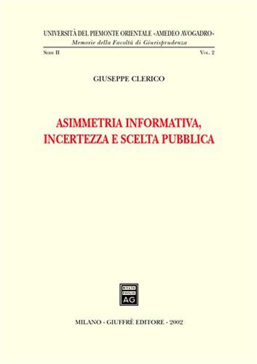 Asimmetria informativa, incertezza e scelta pubblica