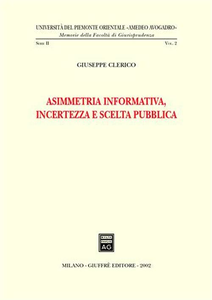 Libro Asimmetria informativa, incertezza e scelta pubblica Giuseppe Clerico