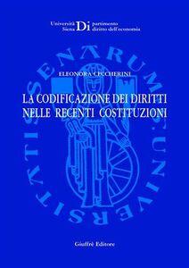 Foto Cover di La codificazione dei diritti nelle recenti costituzioni, Libro di Eleonora Ceccherini, edito da Giuffrè