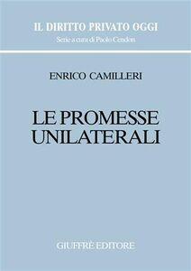 Foto Cover di Le promesse unilaterali, Libro di Enrico Camilleri, edito da Giuffrè