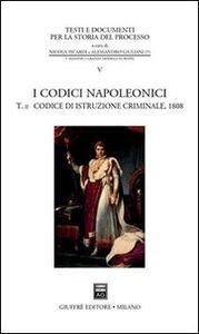 Libro I codici napoleonici. Vol. 2: Codice di istruzione criminale (1808).
