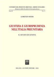 Libro Giustizia e giurisprudenza nell'Italia preunitaria. Il Senato di Genova Lorenzo Sinisi