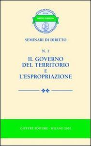 Foto Cover di Il governo del territorio e l'espropriazione, Libro di  edito da Giuffrè