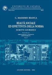 Realtà sociale ed effettività della norma. Scritti giuridici. Vol. 2: Obbligazioni e contratti. Responsabilità.