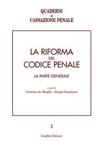 Foto Cover di La riforma del codice penale. La parte generale. Atti del Convegno (Pavia, 10-12 maggio 2001), Libro di  edito da Giuffrè