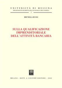 Libro Sulla qualificazione imprenditoriale dell'attività bancaria Brunella Russo