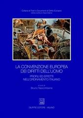 La convenzione europea dei diritti dell'uomo. Profili ed effetti nell'ordinamento italiano