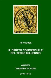 Foto Cover di Il diritto commerciale del terzo millennio, Libro di Roy Goode, edito da Giuffrè