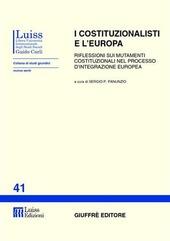 I costituzionalisti e l'Europa. Riflessioni sui mutamenti costituzionali nel processo d'integrazione europea. Atti del Seminario (Roma)