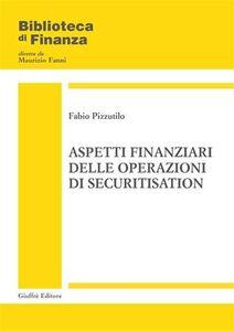 Foto Cover di Aspetti finanziari delle operazioni di securitisation, Libro di Fabio Pizzutilo, edito da Giuffrè
