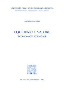 Foto Cover di Equilibrio e valore economico aziendale, Libro di Andrea Amaduzzi, edito da Giuffrè