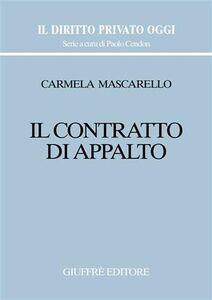 Foto Cover di Il contratto di appalto, Libro di Carmela Mascarello, edito da Giuffrè