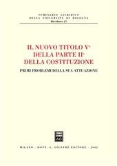 Il nuovo titolo Vc della parte II della Costituzione. Primi problemi della sua attuazione. Atti dell'Incontro di studio (Bologna, 14 gennaio 2002)